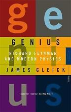 GENIUS. RICHARD FEYNMAN AND MODERN PHYSICS., Gleick, James, Used; Very Good Book