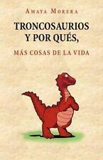 Troncosaurios y Por Qués, Más Cosas de la Vid by Amaya Morera (2012, Paperback)