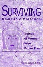 Surviving Domestic Violence: Voices of Women Who Broke Free-ExLibrary