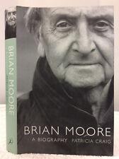 BRIAN MOORE: A BIOGRAPHY - Patricia Craig - 2002, Irish Catholic novelist