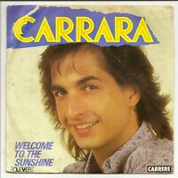 "CARRARA  Vinyle 45T 7"" SP WELCOME TO THE SUNSHINE - MY MELODY - CARRERE 13826"
