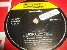 "BANDANA "" LOVE'S UNKIND "" 7"" PROMO SINGLE EXCELLENT 1990"