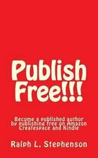 Publish Free : Become a Publlshed Author by Publishing Free on Amazon...