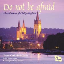 Philip Stopford : Do Not Be Afraid: Choral Music of Philip Stopford CD (2013)