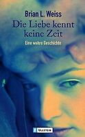 Die Liebe kennt keine Zeit: Eine wahre Geschichte von We... | Buch | Zustand gut