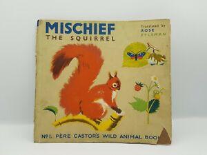Mischief The Squirrel by Lida Pere Castors Wild Animal Books No 1 Rose Fyleman