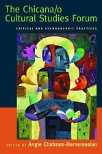 Chicana/O Cultural Studies Forum : Critical and Ethnographic Practices (2007,...