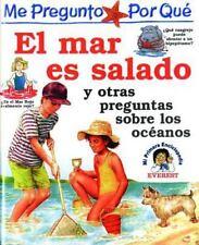 """El Mar Es Salado: Y Otras Preguntas Sobre Los Oceanos (Enciclopedia """"Me Preg"""