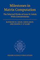 Milestones in Matrix Computation: The Selected Works of Gene H. Golub with...