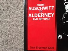 From Auschwitz to Alderney and Beyond HB Tom Freeman-Keel