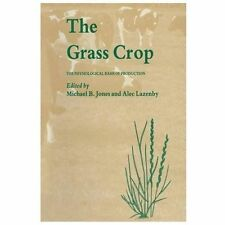 World Crop: The Grass Crop : The Physiological Basis of Production by Michael...