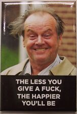 THE LESS YOU GIVE A F%$# Refrigerator Magnet Funny Stuff (NAD)
