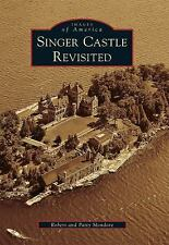 Singer Castle Revisited (Images of America)-ExLibrary