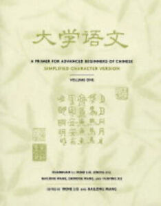 A Primer for Advanced Beginners of Chinese: Simplified Character Version: v. 1