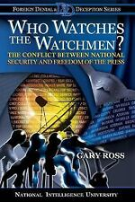 Who Watches the Watchmen? : The Conflict Between National Security and...