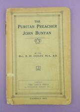The Puritan Preacher John Bunyan - Rev. Coats, Old Sixpenny Carey Press Edition