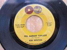 MOTOWN SOUL 45: KIM WESTON Feel Alright Tonight/Lookin for the Right Guy TAMLA