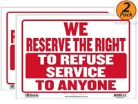 "2 Pack - We Reserve The Right To Refuse Service To Anyone Sign 9"" x 12"""