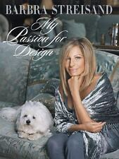 BARBRA STREISAND - MY PASSION FOR DESIGN - HARDBACK WITH DUST JACKET - 2010