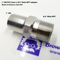 """1"""" OD PVC Hose to 3/4"""" Male NPT stainless steel adapter"""