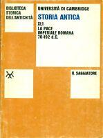 UNIVERSITA' DI CAMBRIDGE, Storia antica. Volume XI,1. La pace imperiale romana
