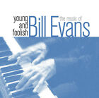 CD Bill Evans Young And Foolish The Music Of bill Evans