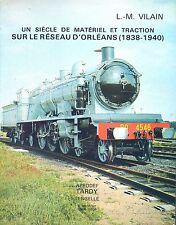 UN SIÈCLE DE MATÉRIEL ET TRACTION SUR LE RÉSEAU D'ORLÉANS (Chemins de fer)