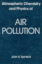 Atmospheric Chemistry and Physics of Air Pollution by Seinfeld, John H.