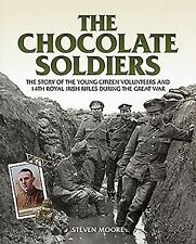 Chocolate Soldiers: The Story of the Young Citizen Volunteers and 14th Royal iri