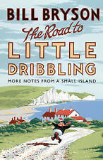 The Road to Little Dribbling: More Notes from a Small Island by Bill Bryson (Ha…