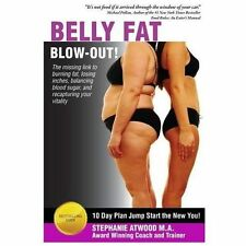 Belly Fat Blowout: How to Burn Fat, Lose Inches, Lose Weight and Feel Great in J