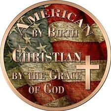 "American by Birth Christian by the Grace of God 12"" Round Metal Sign Home Decor"