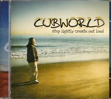Cubworld - Step Lightly Create Out Loud (2007 CD) New