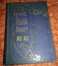 Coral A Sea Waif And Her Friends Charlotte Murray, HB 1912 Vintage/Antique Book