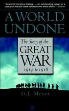 A World Undone: The Story of the Great War 1914 to 1918 (Paperback or Softback)