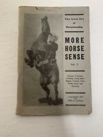More Horse Sense 1937 Taming Training Horse Back Riding Book by Bob A Carson