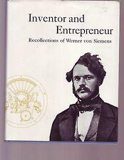 Inventor and Entrepreneur: Recollections of Werner von Siemens