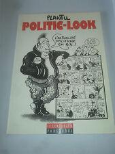 PLANTU  POLITIC- LOOK  l'actualité politique en B.D !