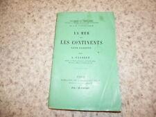 1867.La mer et les continents, leur parenté.Auguste Daubrée