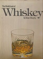 The World Book of Whisky Hard Cover Dust Jacket by Brian Murphy
