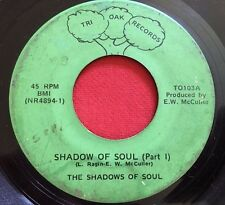 THE SHADOWS OF SOUL - SHADOW OF SOUL ~ TRI OAK RECORDS - RARE NC SOUL FUNK 45