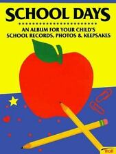 School Days: Album for your child's school records, photos and keepsakes