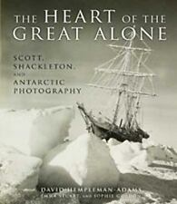 The Heart of the Great Alone: Scott, Shackleton, and Antarctic Photography, Hemp