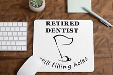 Retired Dentist Still Filling Holes Non Slip Mouse Mat / Mouse Pad