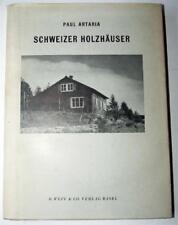 Schweizer Holzhauser, Swiss Wooden Houses, Artaria, 1942, Architectural plans &c