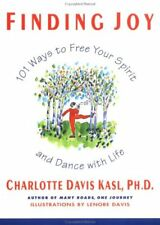 B002FL5H5K Finding Joy: 101 Ways to Free Your Spirit and Dance with Life, First