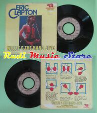 LP 45 7'' ERIC CLAPTON Willie & the hand jive Mainline florida 1974 no cd mc dvd