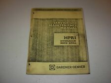 Gardner Denver HPRl Rock Drill Service & Maintenance Manual