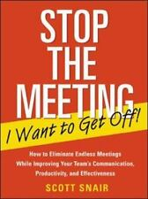 Stop the Meeting I Want to Get Off!: How to Eliminate Endless Meetings-ExLibrary