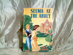 ELSIE J. OXENHAM - SELMA AT THE ABBEY - UK 1952 1ST EDITION HARDCOVER